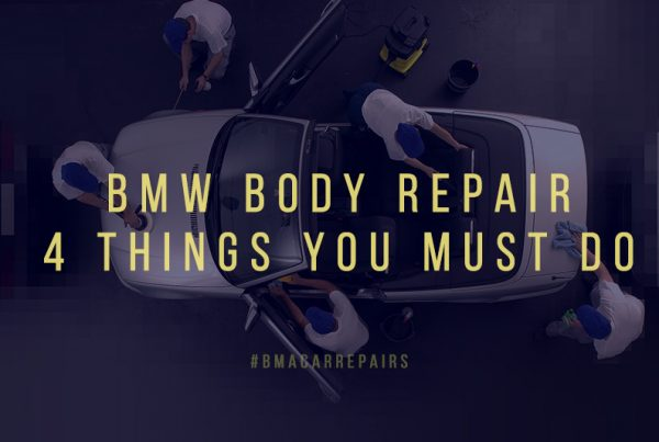BMW Body Repair 4 tips to remember